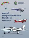 Aircraft Weight and Balance Handbook (eBook): FAA-H-8083-1A