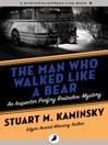 The Man Who Walked Like a Bear (eBook): Inspector Porfiry Rostnikov Series, Book 6