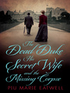 The Dead Duke, His Secret Wife and the Missing Corpse (eBook): An Extraordinary Edwardian Case of Deception and Intrigue