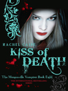 Kiss of Death (eBook): The Morganville Vampires Series, Book 8