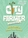 City Farmer (eBook): Adventures in Urban Food Growing