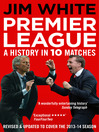 Premier League (eBook): A History in 10 Matches