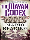 The Mayan Codex (eBook): Nostradamus Trilogy, Book 2