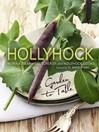 Hollyhock (eBook): Garden to Table