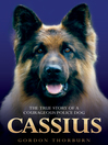Cassius (eBook): The True Story of a Courageous Police Dog