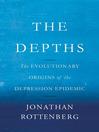 The Depths (eBook): The Evolutionary Origins of the Depression Epidemic