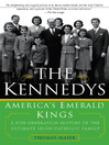 The Kennedys (eBook): America's Emerald Kings; a Five-generation History of the Ultimate Irish-Catholic Family