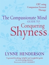 The Compassionate Mind Guide to Improving Social Confidence and Reducing Shyness (eBook): Using Compassion Focused Therapy