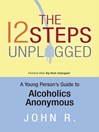 The 12 Steps Unplugged (eBook): A Young Person's Guide to Alcoholics Anonymous
