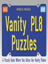 Vanity PL8 Puzzles (eBook): A Puzzle Book Where You Solve the Vanity Plates