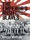 The Emperor's Irish Slaves (eBook): Prisoners of the Japanese During the Second World War