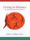 Living in Balance (eBook): 90 Meditations for Recovery from Addiction