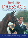 Real Life Dressage (eBook): Training Advice from Novice to Grand Prix