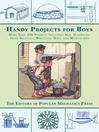 Handy Projects for Boys (eBook): More Than 200 Projects Including Skis, Hammocks, Paper Balloons, Wrestling Mats, and Microscopes