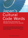 Japan's Cultural Code Words (eBook): Key Terms That Explain the Attitudes and Behavior of the Japanese
