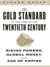 The Gold Standard at the Turn of the Twentieth Century (eBook): Rising Powers, Global Money, and the Age of Empire
