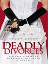 Deadly Divorces (eBook): Ten True Stories of Marriages that Ended in Murder