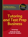 Tutoring and Test Prep (eBook): Step-by-Step Startup Guide