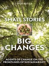 Small Stories, Big Changes (eBook): Agents of Change on the Frontlines of Sustainability