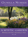 A Mystic Garden (eBook): Working with Soil, Attending to Soul