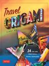 Travel Origami (eBook): 24 Fun and Functional Travel Keepsakes