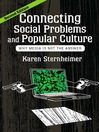 Connecting Social Problems and Popular Culture (eBook): Why Media is Not the Answer