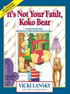 It's Not Your Fault, Koko Bear (eBook): A Read-Together Book for Parents and Young Children During Divorce