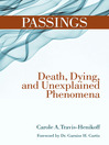 Passings (eBook): Death, Dying, and Unexplained Phenomena