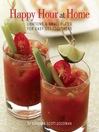 Happy Hour at Home (eBook): Libations and Small Plates for Easy Get-Togethers