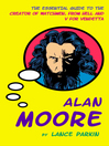 Alan Moore (eBook): The Essential Guide to the Creator of Watchmen, From Hell and V for Vendetta