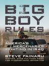 Big Boy Rules (eBook): America's Mercenaries Fighting in Iraq