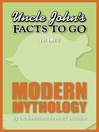 Uncle John's Facts to Go Modern Mythology (eBook)