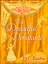 The Dreadful Debutante (eBook): Regency Royal 16