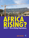 Africa Rising? (eBook): BRICS—Diversifying Dependency