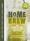 Home Brew (eBook): The Ultimate Guide to Making Your Own Tipple