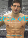 Show-Offs (eBook): Gay Erotic Stories
