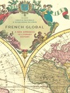 French Global (eBook): A New Approach to Literary History