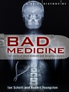 A Brief History of Bad Medicine (eBook)