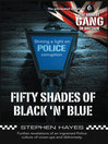 Fifty Shades of Black 'n' Blue (eBook): Further revelations of an ingrained Police culture of cover-ups and dishonesty