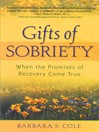Gifts of Sobriety (eBook): When the Promises of Recovery Come True