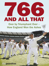 766 and All That (eBook): Over by Triumphant Over – How England Won the Ashes