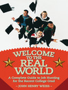 Welcome to the Real World (eBook): A Complete Guide to Job Hunting for the Recent College Grad