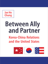 Between Ally and Partner (eBook): Korea-China Relations and the United States