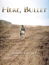 Here, Bullet (eBook)