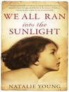 We All Ran into the Sunlight (eBook)