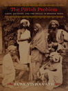 The Pariah Problem (eBook): Caste, Religion, and the Social in Modern India