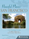 San Francisco: 100+ Tranquil Sites in The City and the Greater Bay Area (eBook)