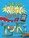 The Day the World Went Loki (eBook)
