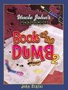 Uncle John's Presents Book of the Dumb 2 (eBook)