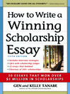 How to Write a Winning Scholarship Essay (eBook): 30 Essays That Won Over $3 Million in Scholarships